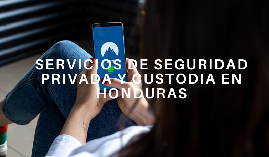 Servicios De Seguridad Privada Y Custodia En Honduras
